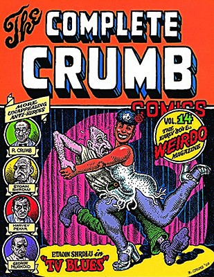 The Complete Crumb Comics: The Early '80s & Weirdo Magazine - Crumb, R