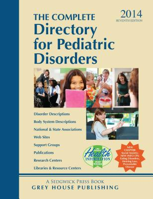 The Complete Directory for Pediatric Disorders, 2013/14 - Mars, Laura (Editor)