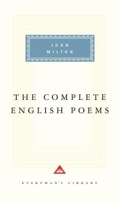 The Complete English Poems - Milton, John, and Campbell, Gordon (Adapted by), and Campbell, Gordon (Designer)
