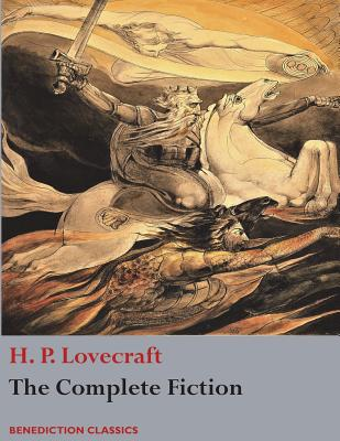 The Complete Fiction of H. P. Lovecraft - Lovecraft, H P