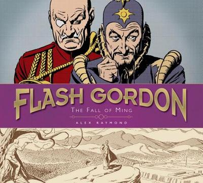 The Complete Flash Gordon Library - The Fall of Ming (Vol 3) - Raymond, Alex, and Moore, Don