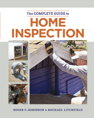 The Complete Guide to Home Inspection - Litchfield, Michael, and Robinson, Roger C