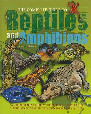 The Complete Guide to Reptiles and Amphibians - Johnson, Jinny
