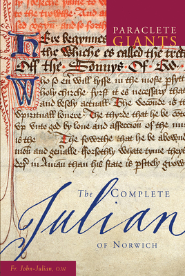 The Complete Julian of Norwich - Julian, John, Father
