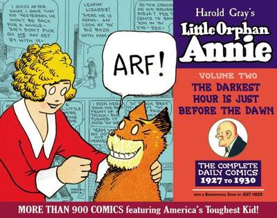 The Complete Little Orphan Annie, Volume 2: The Darkest Hour Is Just Before Dawn; Daily and Sunday Comics 1927-1929 - Gray, Harold