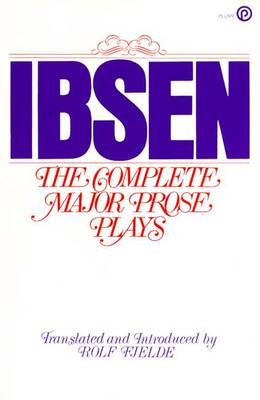 The Complete Major Prose Plays - Ibsen, Henrik Johan