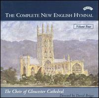 The Complete New English Hymnal, Vol. 4 - Ian Ball (organ); Gloucester Cathedral Choir (choir, chorus); David Briggs (conductor)