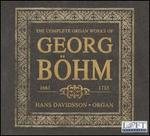 The Complete Organ Works of Georg Böhm