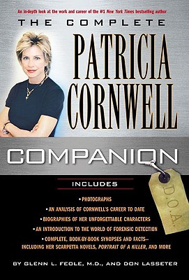 The Complete Patricia Cornwell Companion - Feole, Glen L (Editor), and Lasseter, Don (Editor), and Feole, Glenn L