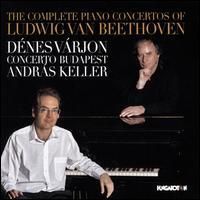 The Complete Piano Concertos of Ludwig van Beethoven - Dénes Várjon (piano); Camerata Budapest; András Keller (conductor)