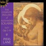 The Complete Pr�ludes of Alexander Scriabin, Vol. 1