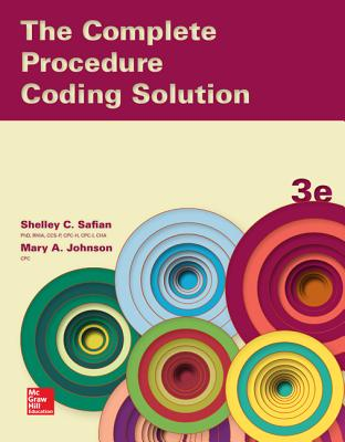 The Complete Procedure Coding Solution - Safian, Shelley, and Johnson, Mary
