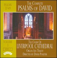 The Complete Psalms of David, Series 2, Vol. 3: Psalms 37-49 - Ian Tracey (organ); Liverpool Cathedral Choir (choir, chorus); David Poulter (conductor)