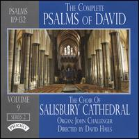 The Complete Psalms of David, Series 2, Vol. 9: Psalms 119-132 - John Challenger (organ); Salisbury Cathedral Choir (choir, chorus); David Halls (conductor)