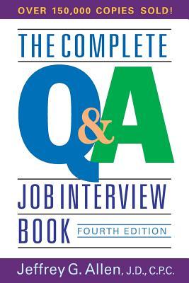 The Complete Q&A Job Interview Book - Allen, Jeffrey G, J.D., C.P.C.