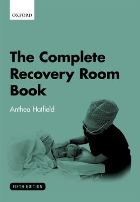 The Complete Recovery Room Book - Hatfield, Anthea