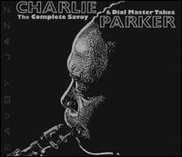 """The Complete Savoy and Dial Master Takes - Charlie """"Bird"""" Parker"""