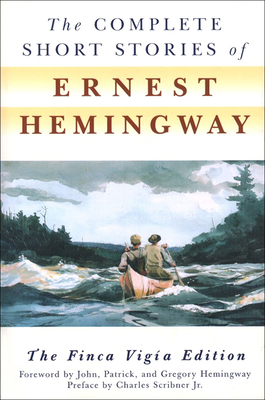 The Complete Short Stories of Ernest Hemingway - Hemingway, Ernest