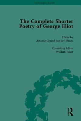 The Complete Shorter Poetry of George Eliot - Van Den Broek, Antonie Gerard