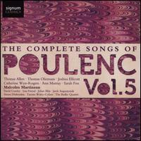 The Complete Songs of Poulenc, Vol. 5 - Andrew Barnard (percussion); Ann Murray (mezzo-soprano); Badke Quartet; Catherine Wyn-Rogers (mezzo-soprano);...