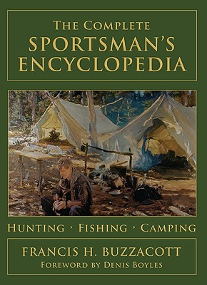 The Complete Sportsman's Encyclopedia - Buzzacott, Francis H, and Boyles, Denis (Foreword by)