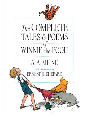 The Complete Tales and Poems of Winnie-The-Pooh - Milne, A A