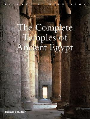 The Complete Temples of Ancient Egypt - Wilkinson, Richard H.