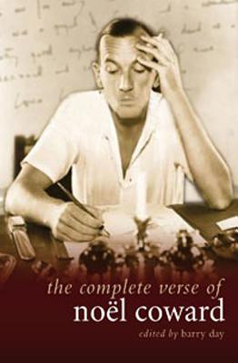 The Complete Verse of Noel Coward - Coward, Noel, and Day, Barry (Editor)