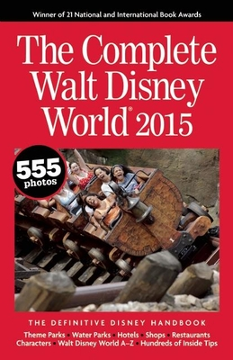 The Complete Walt Disney World 2015 - Neal, Julie, and Neal, Mike