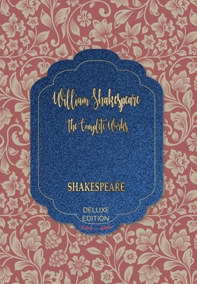 The Complete Works of William Shakespeare - Shakespeare, William