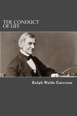 The Conduct of Life - Emerson, Ralph Waldo