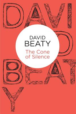 The Cone of Silence - Beaty, David