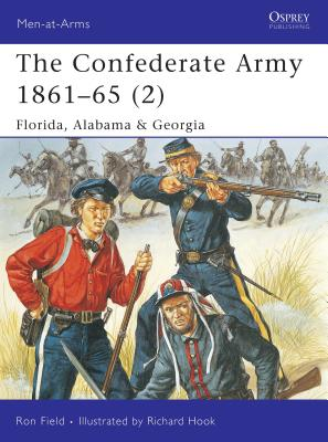 The Confederate Army 1861 65 (2): Florida, Alabama & Georgia - Field, Ron