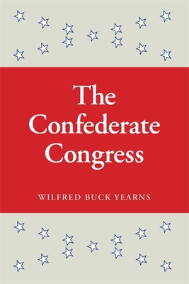 The Confederate Congress - Yearns, Wildred Buck