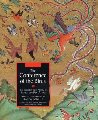 The Conference of the Birds - Attar, Farid Ud-Din, and Abdulla, Raficq (Translated by)