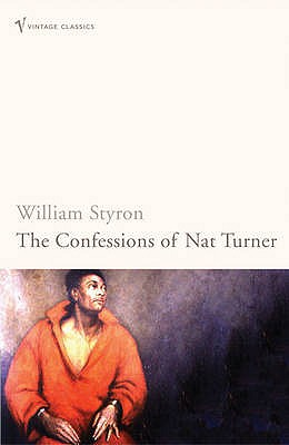 The Confessions of Nat Turner - Styron, William