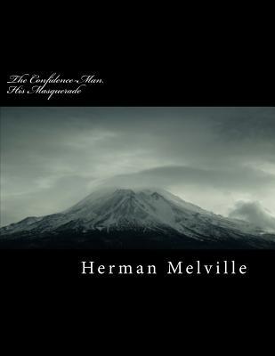 The Confidence-Man. His Masquerade - Melville, Herman