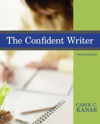 The Confident Writer - Kanar, Carol C