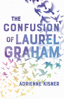 The Confusion of Laurel Graham - Kisner, Adrienne