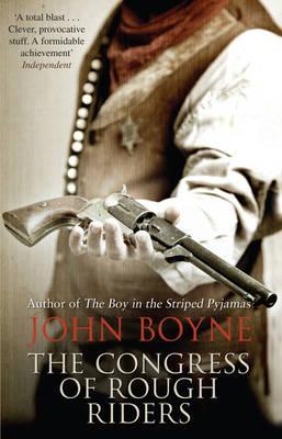 The Congress of Rough Riders - Boyne, John