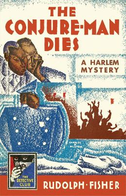 The Conjure-Man Dies: A Harlem Mystery - Fisher, Rudolph, and Ellin, Stanley (Introduction by)
