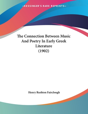 The Connection Between Music and Poetry in Early Greek Literature (1902) - Fairclough, Henry Rushton