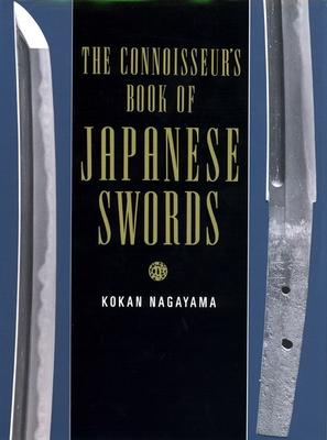 The Connoisseurs Book Of Japanese Swords - Nagayama, Kokan