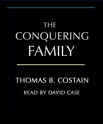 The Conquering Family - Costain, Thomas B