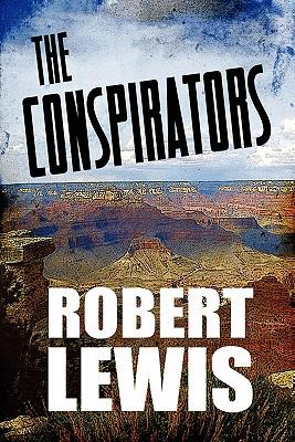 The Conspirators - Lewis, Robert