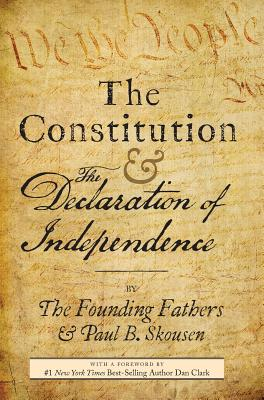 The Constitution and the Declaration of Independence: The Constitution of the United States of America - Skousen, Paul B, and Clark, Dan (Foreword by), and McConnehey, Tim (Contributions by)