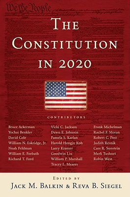 The Constitution in 2020 - Balkin, Jack M (Editor)