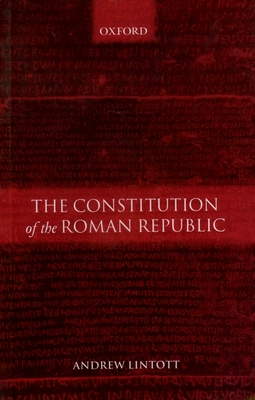 The Constitution of the Roman Republic - Lintott, Andrew