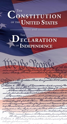 The Constitution of the United States and the Declaration of Independence - Delegates of