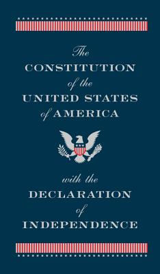 The Constitution of the United States of America with the Declaration of Independence - United States